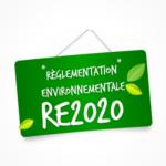 Règlementation environnementale des bâtiments neufs (RE 2020)